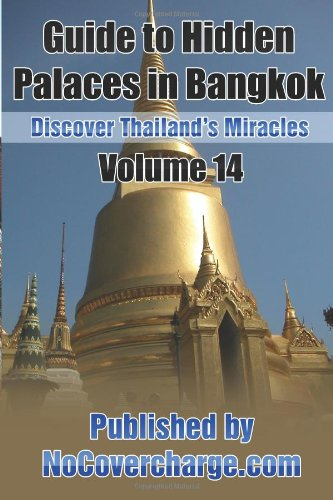 Guide to Hidden Palaces in Bangkok: Discover Thailand's Miracles Volume 14