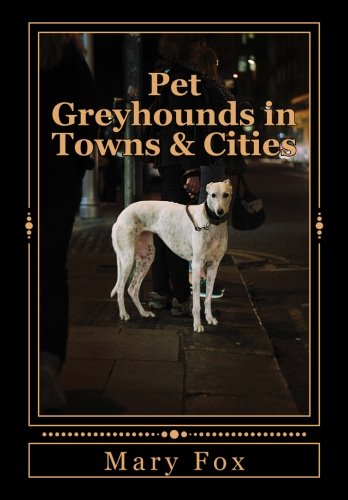 pet-greyhounds-in-towns-cities-for-greyhounds-and-other-sighthounds