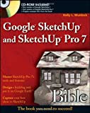 Google SketchUp and SketchUp Pro 7 Bible Kelly L. Murdock