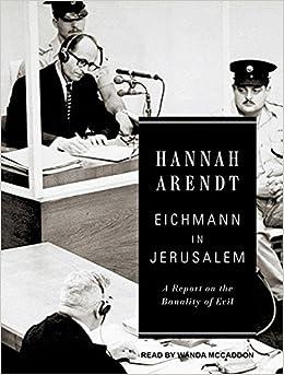 Thesis of eichmann in jerusalem