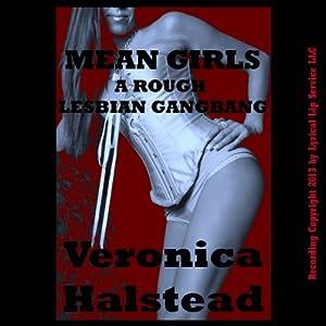 Mean Girls: A Very Rough Lesbian Gangbang Short Audiobook