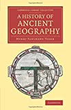 img - for A History of Ancient Geography (Cambridge Library Collection - Classics) book / textbook / text book