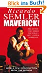 Maverick: The Success Story Behind th...