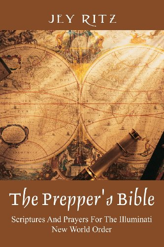 The Prepper's Bible: Scriptures and Prayers for the Illuminati New World Order
