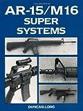 AR-15/M16 Super Systems