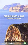 img - for Caminos junto al mar : Comunidad Valenciana book / textbook / text book