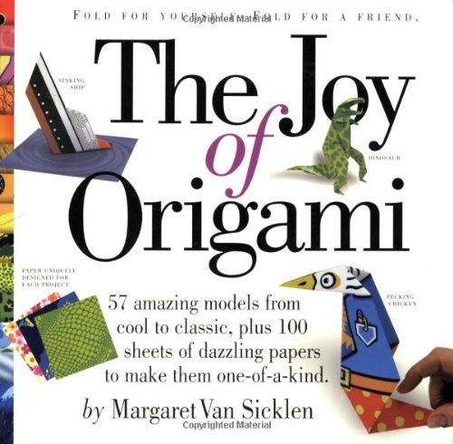 The Joy of Origami: 50 Greatest Models, 100 Sheets of Whimsical Paper, 6 Ways to Fold a Dollar Bill, and More Picture