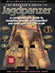 The Modeler's Guide to Jagdpanzer: Cl...