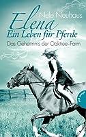 Elena - Ein Leben für Pferde , Band 4: Elena, Das Geheimnis der Oaktree-Farm von Planet Girl