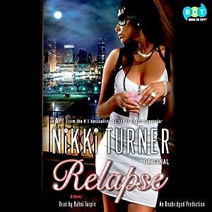 Relapse: A Novel | [Nikki Turner]