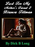 img - for Lust For My Mother's Friend 2 - Bianca Tillman book / textbook / text book