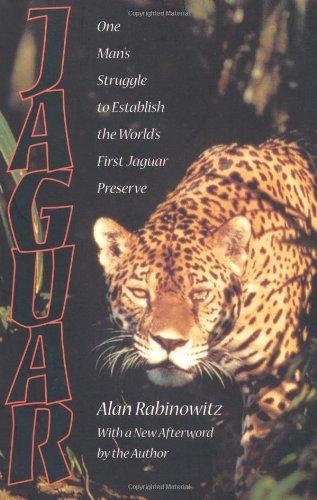 Jaguar: One Man's Struggle To Establish The World's First Jaguar Preserve