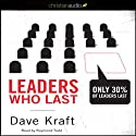 Leaders Who Last: Only 30% of Leaders Last Audiobook by Dave Kraft Narrated by Raymond Todd