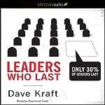 Leaders Who Last: Only 30% of Leaders Last | Dave Kraft