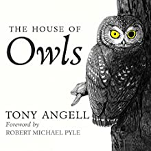 The House of Owls (       UNABRIDGED) by Tony Angell Narrated by Tom Zingarelli