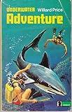 Underwater Adventure (0340039930) by Willard Price