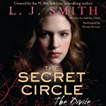 The Divide: The Secret Circle, Book 4 (       UNABRIDGED) by L J Smith Narrated by Devon Sorvari