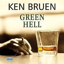 Green Hell Audiobook by Ken Bruen Narrated by Gerry O'Brien
