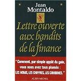 Lettre ouverte aux bandits de la financepar Jean Montaldo