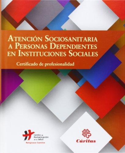 Atención Sociosanitaria A Personas Dependientes En Instituciones Sociales (Manuales Prácticos)