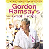 Gordon Ramsay's Great Escape: 100 of My Favourite Indian Recipesby Gordon Ramsay