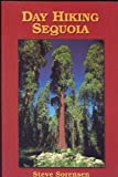Search : Day hiking Sequoia: Fifty day hikes for Sequoia National Park