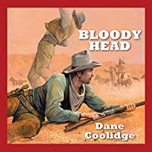 Bloody Head Audiobook by Dane Coolidge Narrated by Jeff Harding