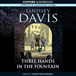 Three Hands in the Fountain (       UNABRIDGED) by Lindsey Davis Narrated by Christian Rodska