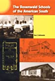 The Rosenwald Schools of the American South (New Perspectives on the History of the South)