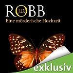 Eine mörderische Hochzeit (Eve Dallas 03)   J. D. Robb