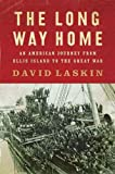 img - for The Long Way Home: An American Journey from Ellis Island to the Great War (P.S.) book / textbook / text book
