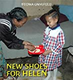 Ifeoma Onyefulu New Shoes for Helen (First Experiences)