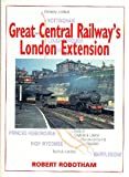Great Central Railway's London Extension Robert Robotham