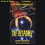 The Response: The Kerry Chronicles, Book 1 | Gary Naiman