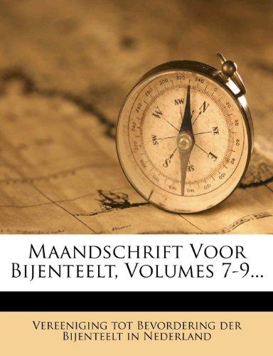 Maandschrift Voor Bijenteelt, Volumes 7-9...