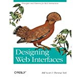 Designing Web Interfaces: Principles and Patterns for Rich Interactionsby Bill Scott