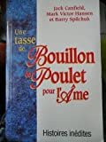 img - for Bouillon De Poulet Pour L' me (Histoires in dites) book / textbook / text book