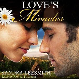 Love's Miracles | [Sandra Leesmith]