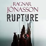 Rupture: Dark Iceland, Book 4 | Ragnar Jonasson