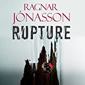 Rupture: Dark Iceland, Book 4 | Ragnar Jonasson