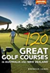 120 Great Golf Courses in Australia a...