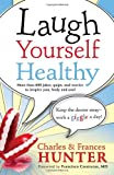 img - for Laugh Yourself Healthy: Keep the Doctor Away-With a Giggle a Day! book / textbook / text book