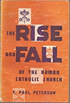 The Rise and Fall of the Roman Catholic…