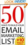 50 Ways To Build Your Email Marketing...