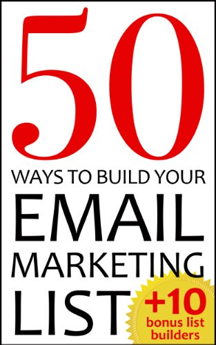50 Ways To Build Your Email Marketing List