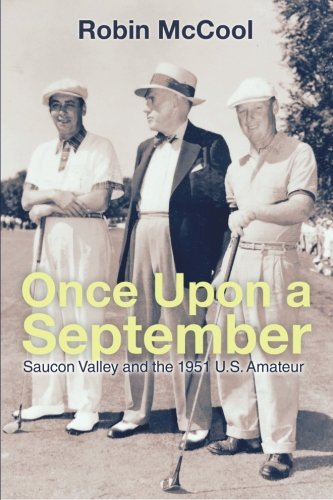 Once Upon a September: Saucon Valley and the 1951 U.S. Amateur