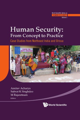 Human Security: From Concept to Practice -- Case Studies from Northeast India and Orissa (World Scientific Series on Hum