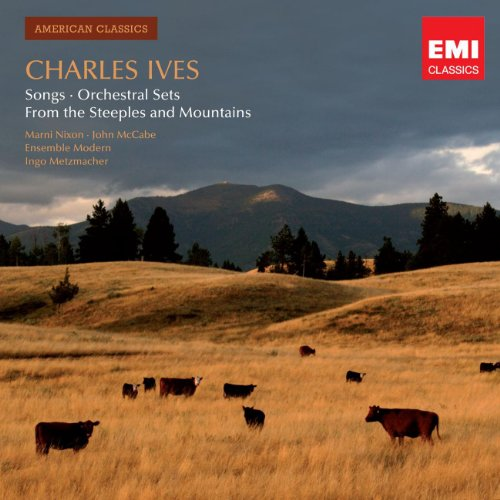 Ives: Songs, Orchestral Sets, From the Steeples & Mountains