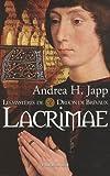 echange, troc Andrea-H Japp - Les mystères de Druon de Brévaux, Tome 2 : Lacrimae