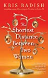 The Shortest Distance Between Two Women (055380541X) by Radish, Kris